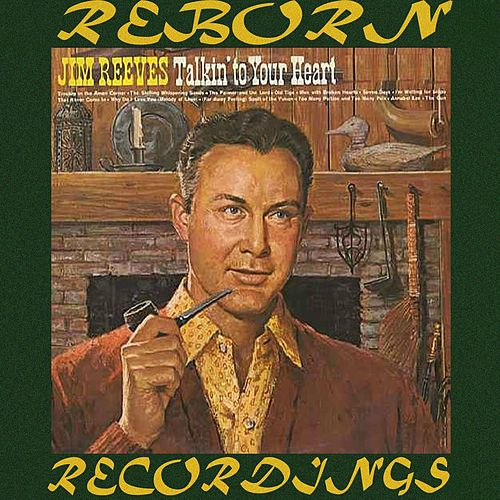 Talkin' to Your Heart (HD Remastered) by Jim Reeves