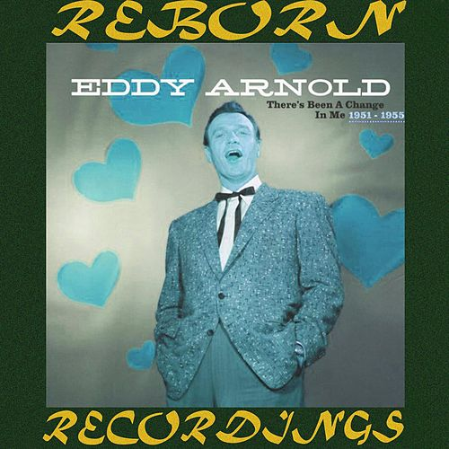 There's Been a Change in Me (1951-1955), Vol.2 (HD Remastered) de Eddy Arnold