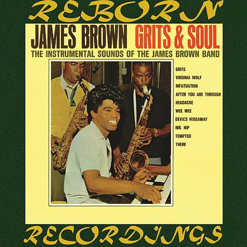 Grits And Soul (HD Remastered) van James Brown