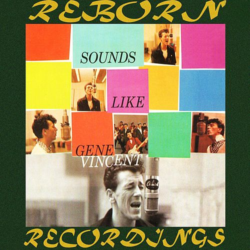 Sounds Like Gene Vincent (HD Remastered) by Gene Vincent