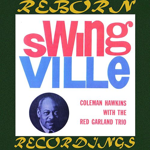 With The Red Garland Trio  (HD Remastered) by Coleman Hawkins
