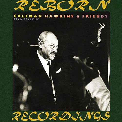 Bean Stalkin' (HD Remastered) von Coleman Hawkins