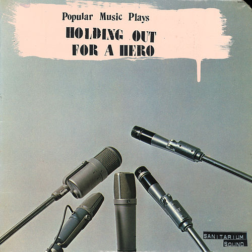 Holding out for a Hero by Popular Music
