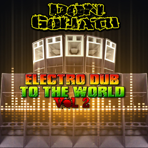 Electro Dub to the World, Vol. 2 by Don Goliath
