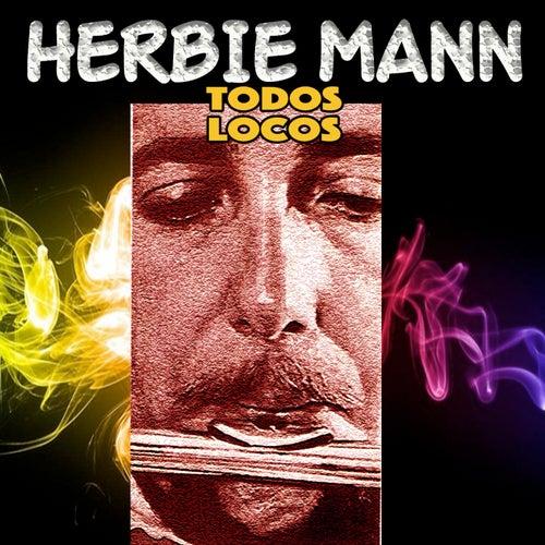 Todos Locos de Herbie Mann