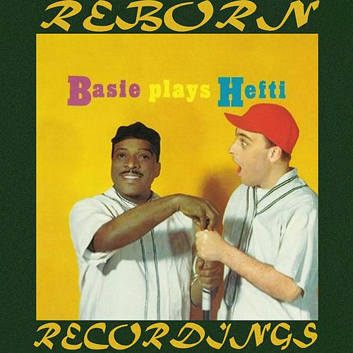 Basie Plays Hefti (HD Remastered) by Count Basie