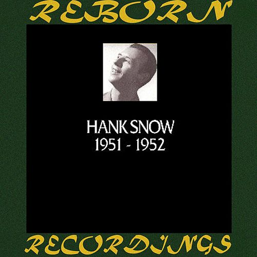 In Chronology 1951-1952 (HD Remastered) by Hank Snow