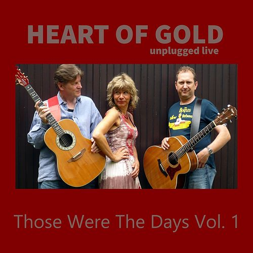 Those Were the Days, Vol. 1 by Heart Of Gold