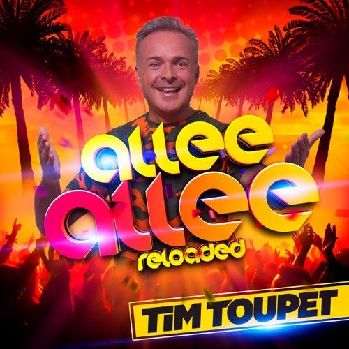 Allee Allee (Reloaded) von Tim Toupet