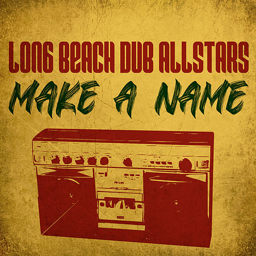 Make A Name by Long Beach Dub Allstars