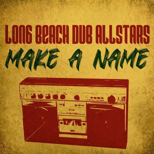 Make A Name by Long Beach Dub Allstars