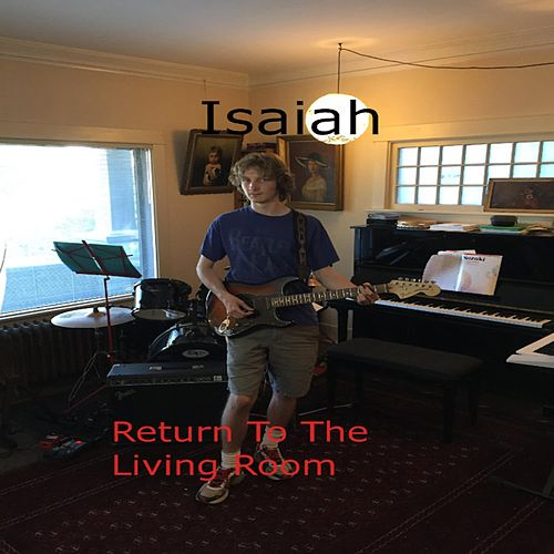 Return to the Living Room van Isaiah