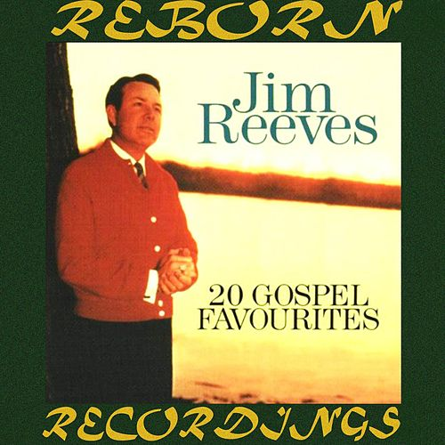 The Best of Jim Reeves, 20 Gospel Favorites (HD Remastered) by Jim Reeves