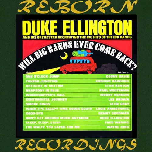 Will Big Bands Ever Come Back (HD Remastered) von Duke Ellington