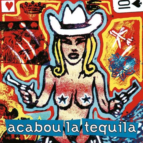 Acabou la Tequila by Acabou La Tequila