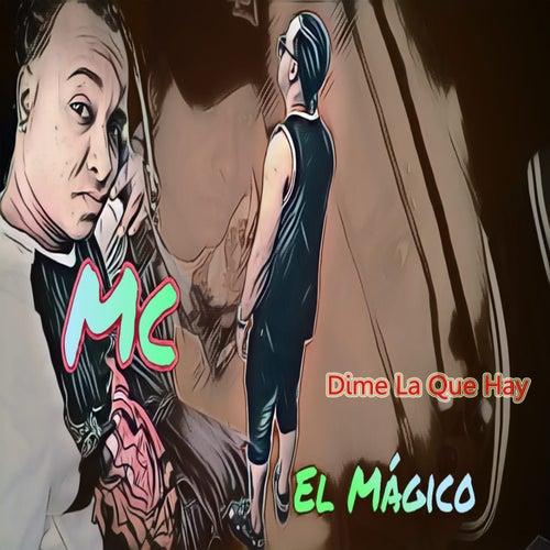 Dime la Que Hay de Mc El Magico