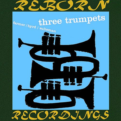 Three Trumpets (HD Remastered) by Donald Byrd