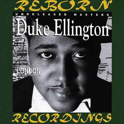 The Great London Concerts (Unreleased Masters, HD Remastered) von Duke Ellington