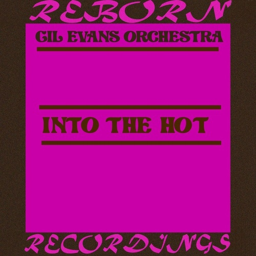 Into the Hot (HD Remastered) von Gil Evans