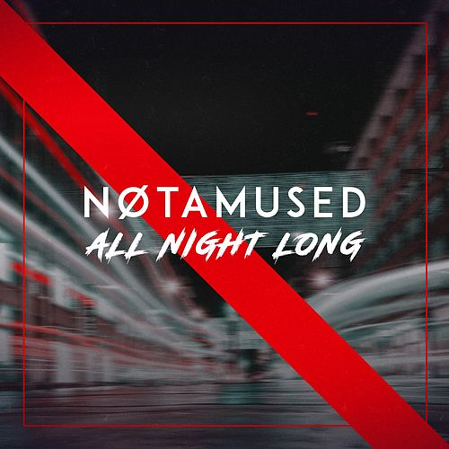 All Night Long von Nøtamused
