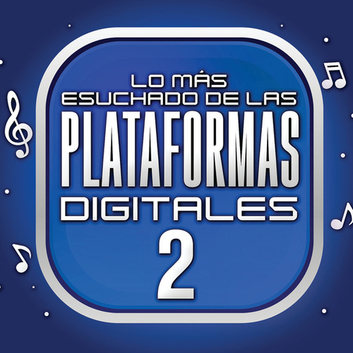 Lo Más Escuchado De Las Plataformas Digitales Vol. 2 by Various Artists