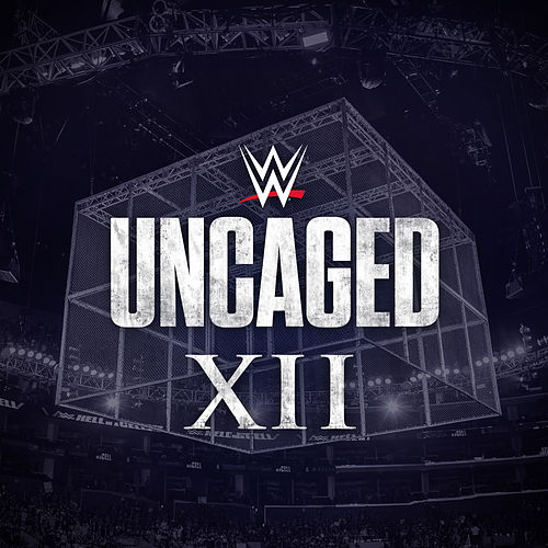 WWE: Uncaged XII by WWE