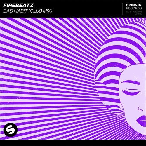 Bad Habit (Club Mix) by Firebeatz