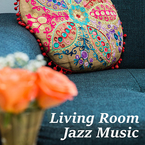 Living Room Jazz Music by Various Artists