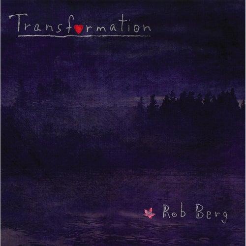 Transformation by Rob Berg