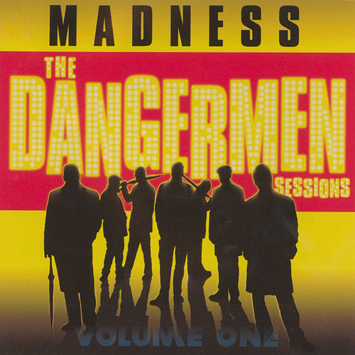 The Dangermen Sessions, Vol. 1 von Madness
