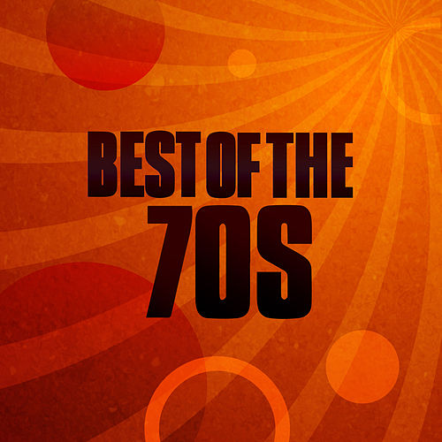 Best of the 70s by Various Artists