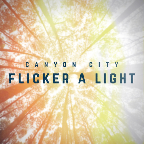 Flicker a Light by Canyon City