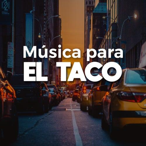 Música Para El Taco de Various Artists
