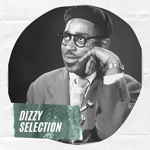 Dizzy Selection by Dizzy Gillespie