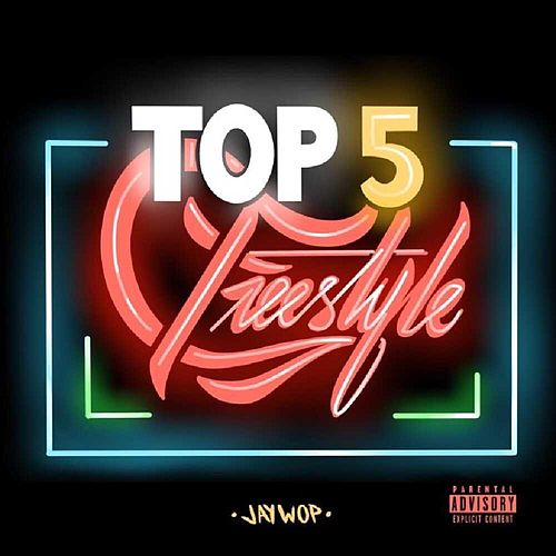 Top 5 Freestyle by Jay.Wop