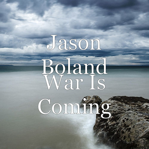 War Is Coming by Jason Boland
