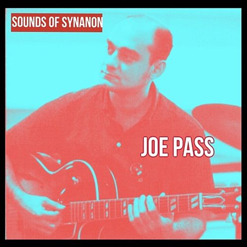 Sounds of Synanon van Joe Pass