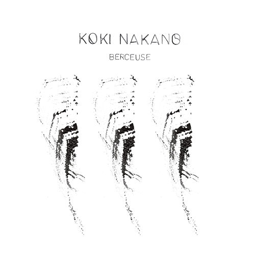 Berceuse by Koki Nakano