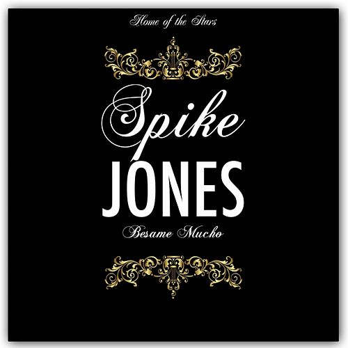 Besame Mucho de Spike Jones