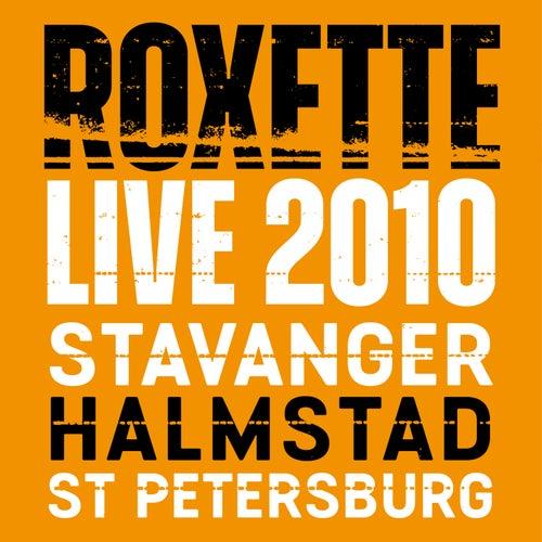 Live 2010 Stavanger Halmstad St Petersburg by Roxette