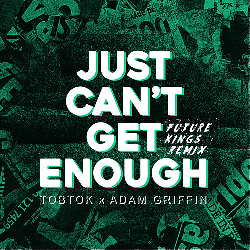 Just Can't Get Enough (Future Kings Remix) de Tobtok