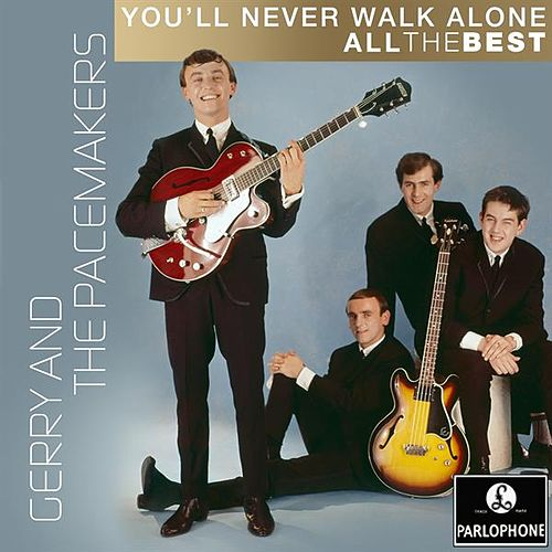 You'll Never Walk Alone: All the Best de Gerry and the Pacemakers