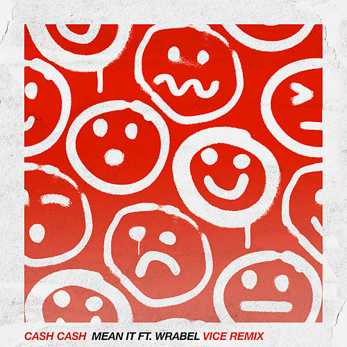 Mean It (feat. Wrabel) (Vice Remix) by Cash Cash