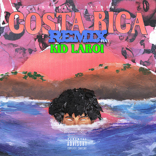 Costa Rica (feat. The Kid LAROI) (Remix) di Bankrol Hayden