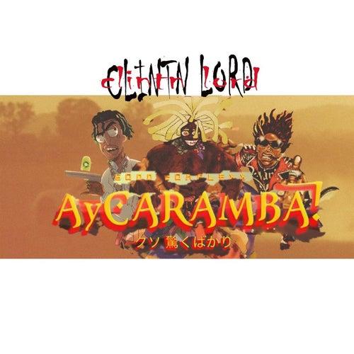 Ay! Caramba (feat. SAINt JHN & Kyle The Hooligan) by Clintn Lord