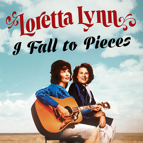 I Fall to Pieces von Loretta Lynn