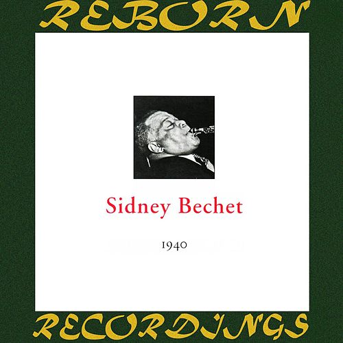In Chronology - 1940 (HD Remastered) by Sidney Bechet