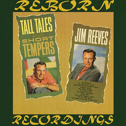 Tall Tales and Short Tempers (HD Remastered) by Jim Reeves