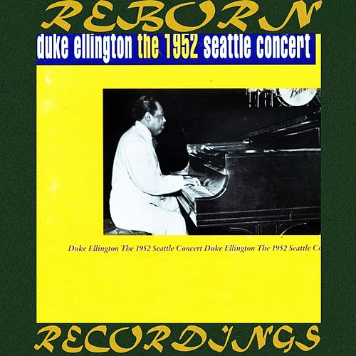 The 1952 Seattle Concert (HD Remastered) von Duke Ellington