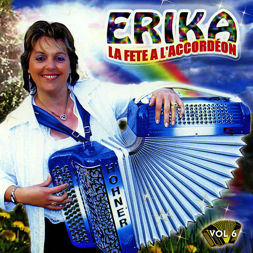 La Fête A L'accordéon Vol. 6 de Erika